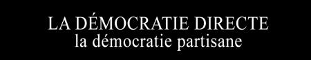La démocratie directe ou partisane?